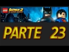 LEGO Batman 2: DC Super Heroes - Parte 23