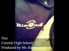 Dax - Central High School (produced by Mr.Kooman)