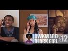 Ep 12 | ABG | The Misadventures of AWKWARD Black Girl