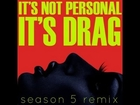 DJ ShyBoy & RuPaul - It's Not Personal (It's Drag) [feat. The Cast of RuPaul's Drag Race Season 5]