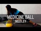 Medicine Ball Medley