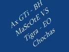 Ax GTi BH MaScOtE VS Tigra EO Chochas