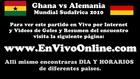 Ghana vs Alemania EN VIVO Mundial Sudafrica 2010