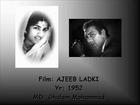 Chhodo chhodo ji piyaa mera todo na jiyaa (Ajeeb Ladki)(1952)