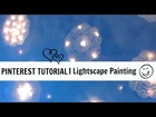 PINTEREST TUTORIAL | How To Create A Lightscape Painting
